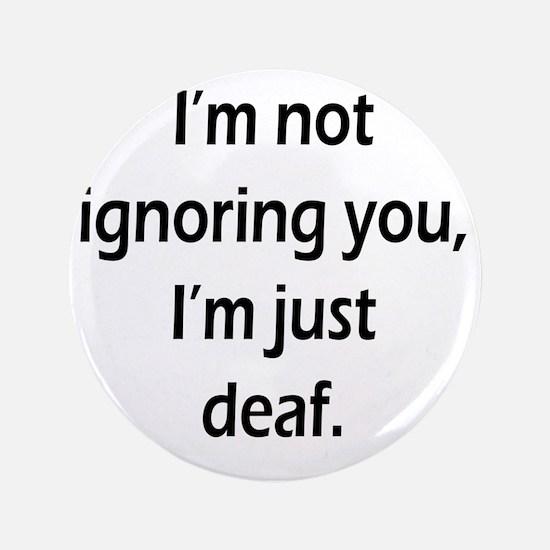 "imnotignoringyou-bla 3.5"" Button"