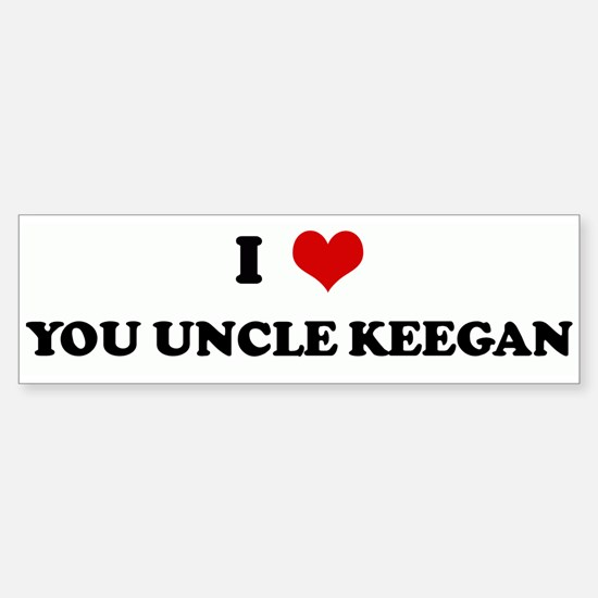 I Love YOU UNCLE KEEGAN Bumper Bumper Bumper Sticker