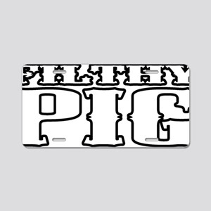Filthy Pig Aluminum License Plate