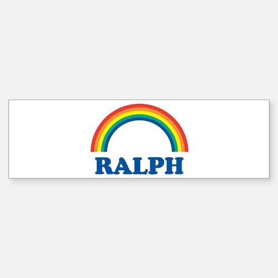 RALPH (rainbow) Bumper Bumper Bumper Sticker