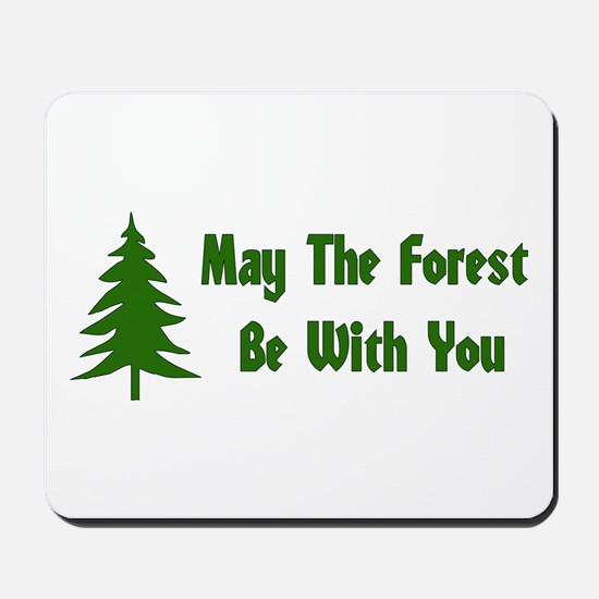 May The Forest Be With You Mousepad