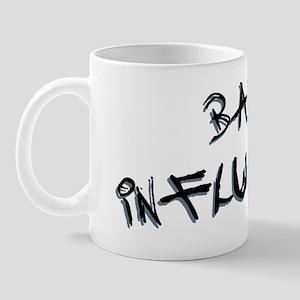 bad_influence_bk_6x10 Mug