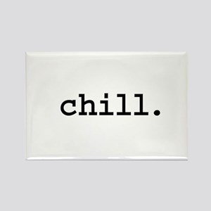 chill. Rectangle Magnet