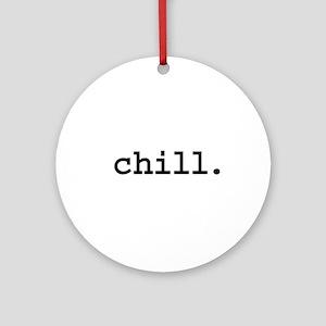 chill. Ornament (Round)