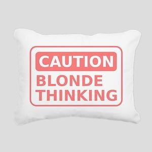 Caution Blonde Thinking  Rectangular Canvas Pillow