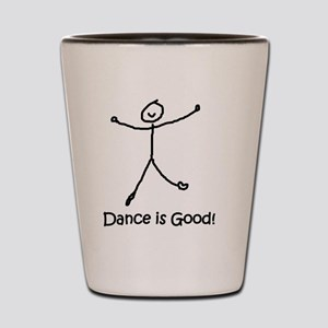 dance is good large copy copy Shot Glass