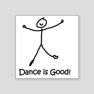 "dance is good large copy co Square Sticker 3"" x 3"""