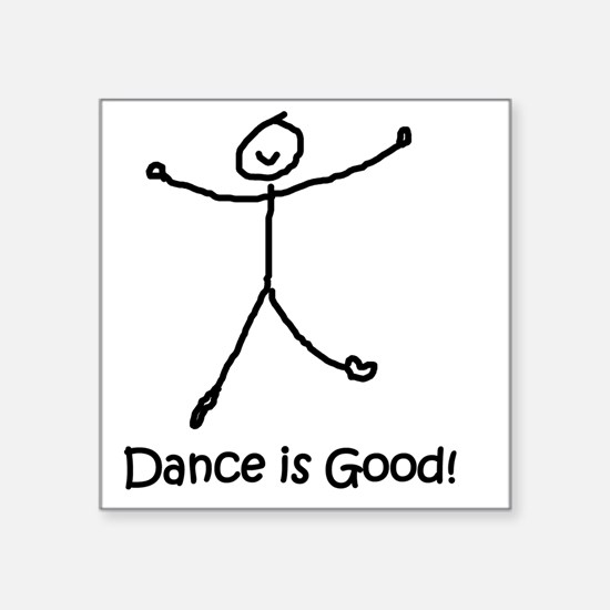 """dance is good large copy co Square Sticker 3"""" x 3"""""""