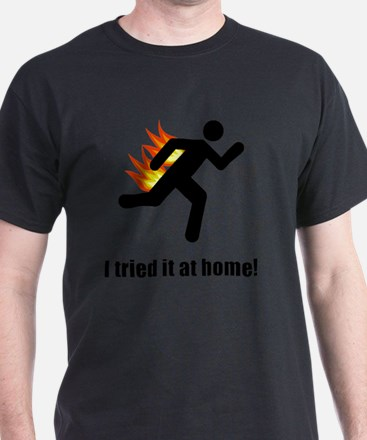 I Tried It At Home Black T-Shirt