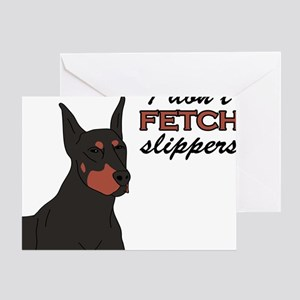 I Dont Fetch Slippers Greeting Card