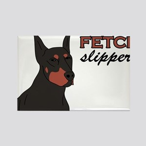 I Dont Fetch Slippers Rectangle Magnet