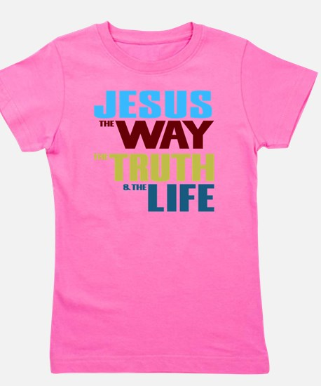 Jesus The Way The Truth & The Life Girl's Tee