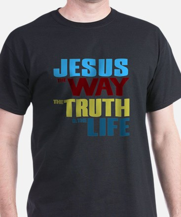 Jesus The Way The Truth & The Lif T-Shirt