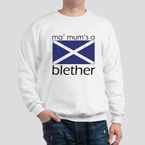 My Mums A Blether Sweatshirt