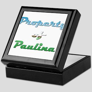 Property Of Paulina Female Keepsake Box