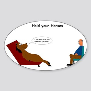 hold your horses Sticker (Oval)