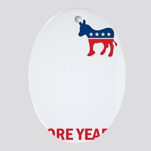 Four More Years Democrat Logo Oval Ornament