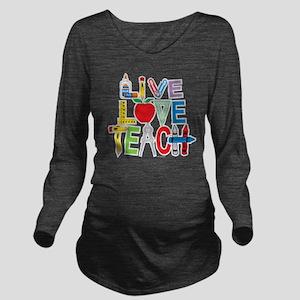 Live-Love-Teach Long Sleeve Maternity T-Shirt