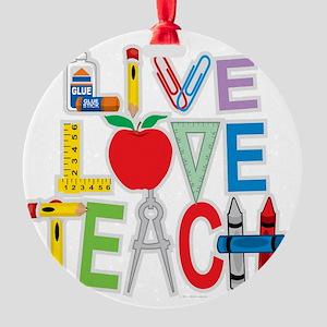 Live-Love-Teach Round Ornament
