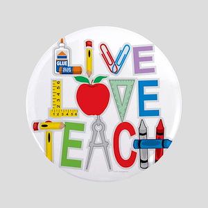 """Live-Love-Teach 3.5"""" Button"""