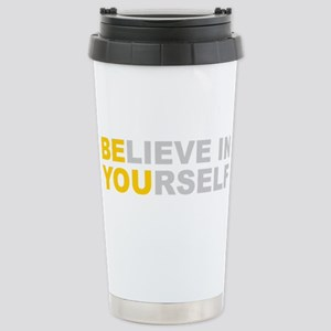 Believe in Yourself - Be You Travel Mug