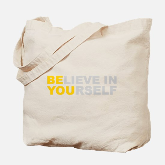 Believe in Yourself - Be You Tote Bag