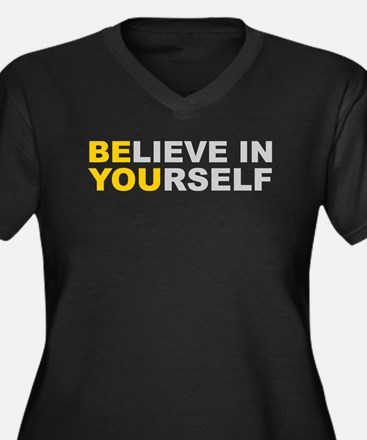 Believe in Yourself - Be You Plus Size T-Shirt