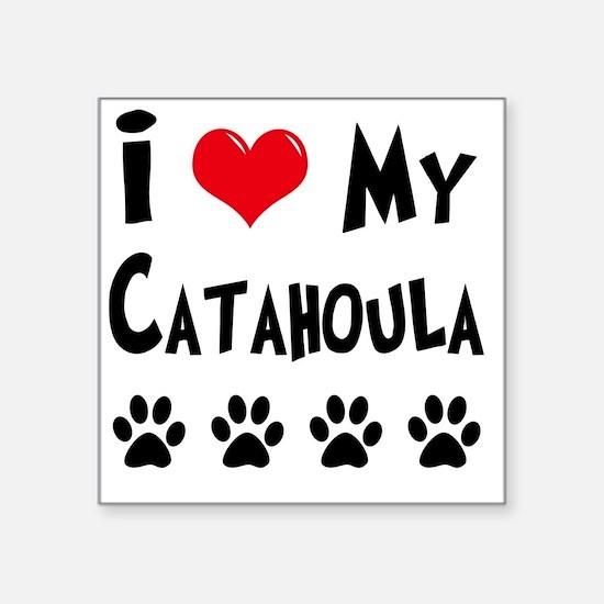 "I-Love-My-Catahoula Square Sticker 3"" x 3"""