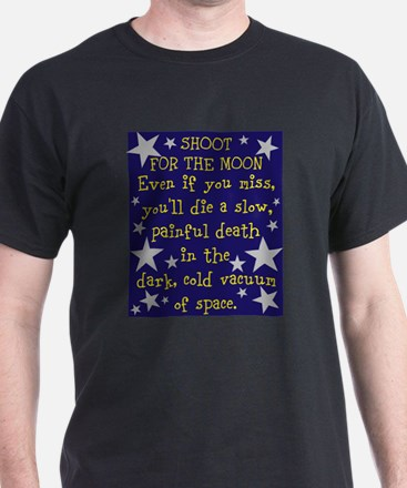 Shoot for the Moon & Die T-Shirt
