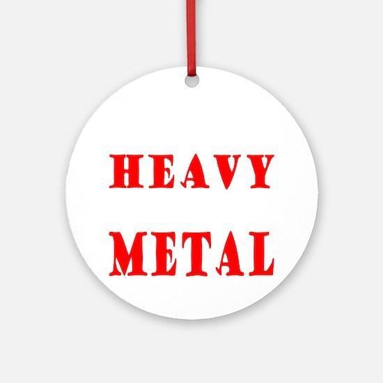 heavymetal Round Ornament