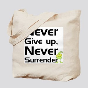 Never Give Up, Never Surrende Tote Bag