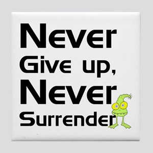 Never Give Up, Never Surrende Tile Coaster