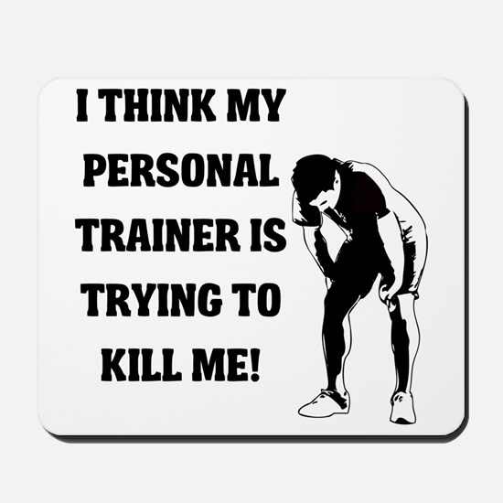 i-think-my-personal-trainer Mousepad