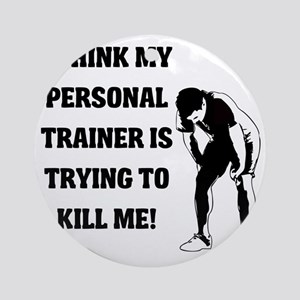 i-think-my-personal-trainer Round Ornament