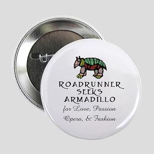 Roadrunner Seeks Armadillo Button