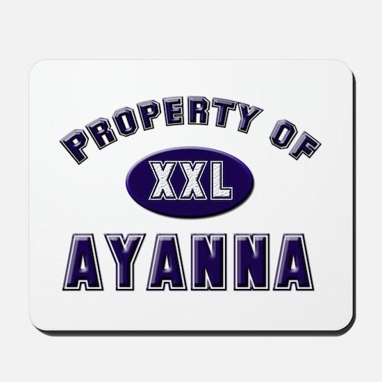 Property of ayanna Mousepad