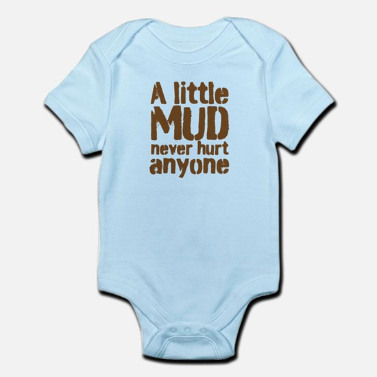A little MUD never hurt anyone Body Suit