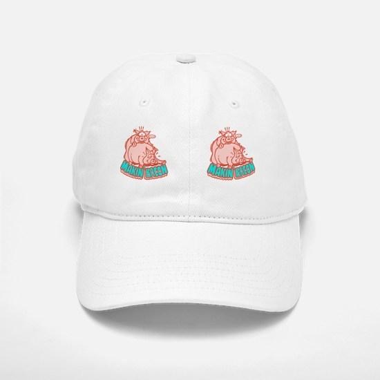 makinbacon2_mug Baseball Baseball Cap