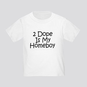 Is My Homeboy Toddler T-Shirt