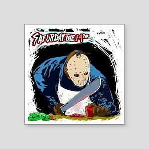 """saturday the 14th... grill  Square Sticker 3"""" x 3"""""""