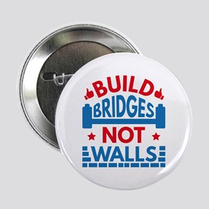 "Build Bridges Not Walls 2.25"" Button"