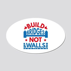Build Bridges Not Walls 22x14 Oval Wall Peel