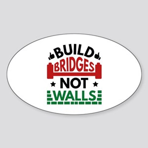 Build Bridges Not Walls Sticker (Oval)