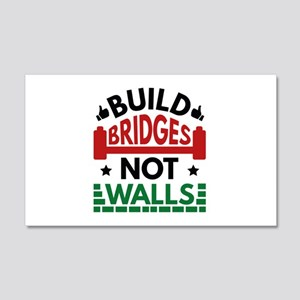 Build Bridges Not Walls 22x14 Wall Peel