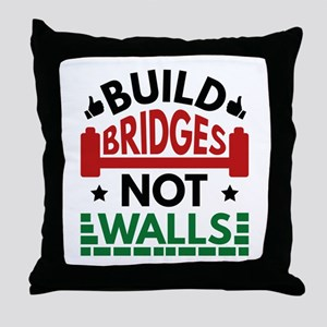 Build Bridges Not Walls Throw Pillow