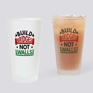 Build Bridges Not Walls Drinking Glass