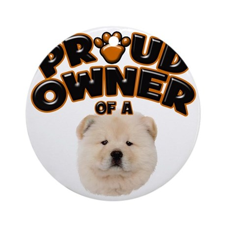 Proud Owner of a Chow Chow Round Ornament