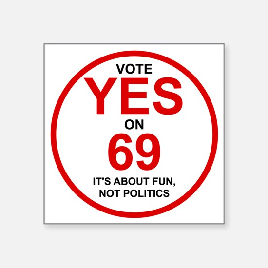 "Yes on 69 Square Sticker 3"" x 3"""
