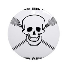 Lacrosse Never Saw Ornament (Round)