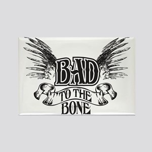 bad to the bone 1 Rectangle Magnet